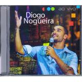 Cd Diogo Nogueira   Ao Vivo   Original E Lacrado