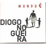 Cd Diogo Nogueira   Munduê   2017