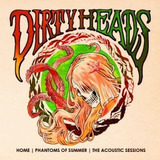 Cd Dirty Heads Home   Phantoms Of Summer: The Acoustic Sessi