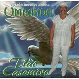 Cd Do Ogan Tião Casemiro   Agradecimento A Nossa Umbanda