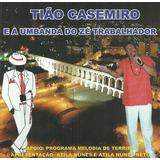 Cd Do Ogan Tião Casemiro   Umbanda Do Zé Trabalhador