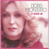 Cd Dóris Monteiro   É Isso Aí