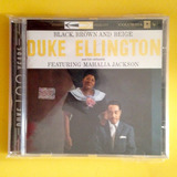 Cd Duke Ellington & Mahalia Jackson   Black  Brown & Beige