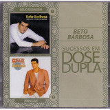 Cd Duplo Beto Barbosa  Série Sucessos Dose Dupla Lacrado