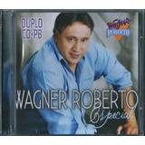 Cd Duplo Wagner Roberto Especial I Voz E Pb