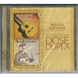 Cd Duplo Waldir Azevedo Dose Dupla 2011 Warner Music Lacrado