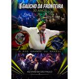 Cd E Dvd Gaúcho Da Fronteira 50 Anos Ao Vivo 2019 Rio Grande