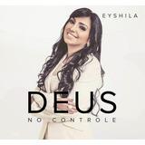 Cd E Playback Eyshila Deus No Controle B61