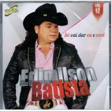 Cd Edilson Batista   Só Vai Dar Eu E Você
