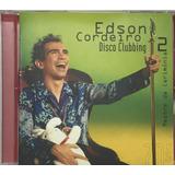 Cd Edson Cordeiro Disco Clubbing Mestre De Cerimonia 2   B1