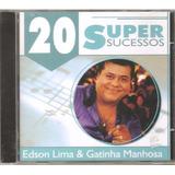 Cd Edson Lima E Gatinha Manhosa   20 Super Sucessos   Forro