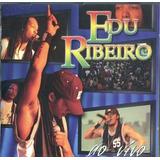 Cd Edu Ribeiro Ao Vivo Novo Lacrado Original