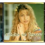 Cd Elaine De Jesus   Até O Fim
