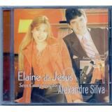 Cd Elaine De Jesus E Alexandre Silva   Sem Comparação   Novo