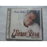 Cd Eliezer Rosa   Nada Melhor