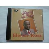 Cd Eliezer Rosa   Seleção De Ouro   Cd Original