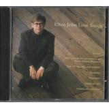 Cd Elton John Love Songs Novo Original Lacrado