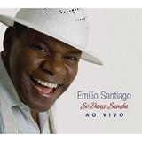 Cd Emilio Santiago   Só Danço Samba   Ao Vivo   Promoção