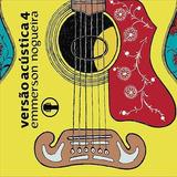 Cd Emmerson Nogueira Versão Acústica 4   Novo E Lacrado