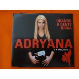 Cd Ep   Adryana E A Rapaziada   Quando A Gente Briga