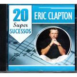 Cd Eric Clapton   20 Super Sucessos
