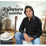 Cd Esaqueu Castilho  2018   Sertanejo Romantico