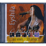Cd Eyshila Collection 10 Anos Mk  biblos