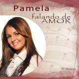Cd Falando De Amor   Pamela