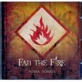 Cd Fan The Fire   Nívea  Soares