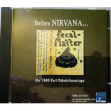 Cd Fecal Matter Before Nirvana    The 1985 Kurt Cobain Tape