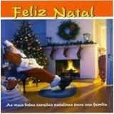Cd Feliz Natal As Mais Belas Canções Natalinas Para Sua Famí