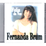 Cd Fernanda Brum   Feliz De Vez