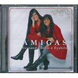 Cd Fernanda Brum E Eyshila Amigas Vol 1 Mk B11