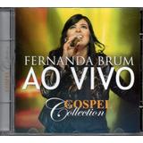 Cd Fernanda Brum Gospel Collection Ao Vivo