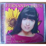 Cd Fernanda Brum O Que Diz Meu Coração Lacrado Mk Publicitá