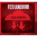 Cd Fernandinho Teus Sonhos   Acrílico Original E Lacrado