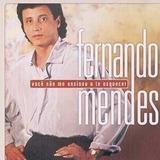 Cd Fernando Mendes Você Não Me Ensinou A Te Esquecer