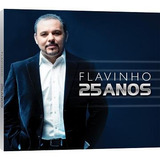 Cd Flavinho   25 Anos