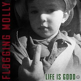 Cd Flogging Molly Life Is Good