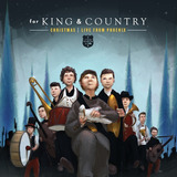Cd For King & Country For King & Country Christmas   Live In