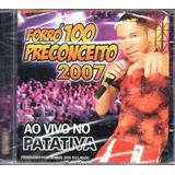Cd Forró 100 Preconceito 2007   Ao Vivo No Patativa