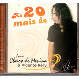 Cd Forró Cheiro De Menina E Vicente Nery  As 20 Mais