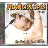 Cd Francis Lopes E Amigos   Os Reis Da Vaqueijada