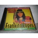 Cd Frankito Lopes Volume 4 Fruto De Um Romance Br Lacrado