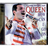 Cd Freddie Mercury And Queen   How Can I Go On