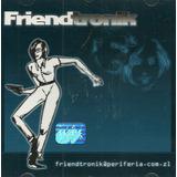 Cd Friendtronik   Periferia   Música Eletrônica   Original