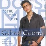 Cd Gabriel Guerra   Bossa Mpb Eu  Claudia Telles Tito Madi