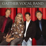Cd Gaither Vocal Band Give It Away Importado