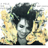 Cd Gal Costa   A Pele Do Futuro