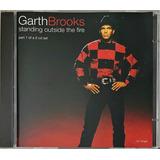Cd Garth Brooks Standing Outside The Fire Part 1 Imp Uk   D2